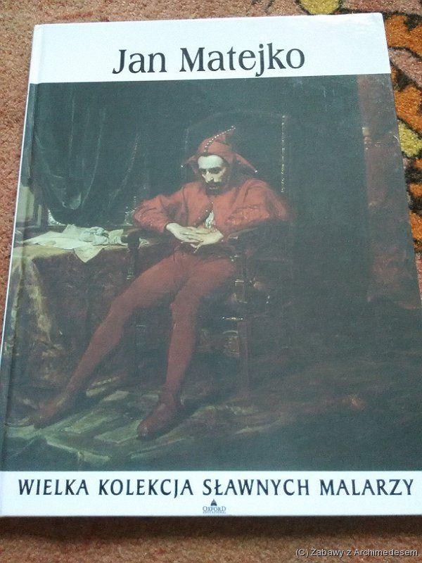 Dlaczego Jan Matejko wielkim malarzem był?